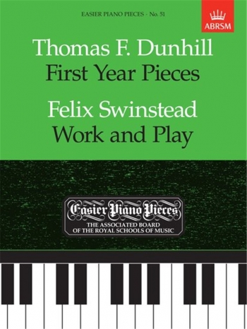 First Year Pieces and Work And Play: Epp51(Easier Piano Pieces) (ABRSM)