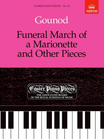 Funeral March Of A Marionette and Other Pieces: Epp53 (Easier Piano Pieces) (ABRSM Ed)