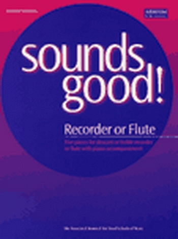 Sounds Good!: Recorder Or Flute & Piano (jacques) (ABRSM)