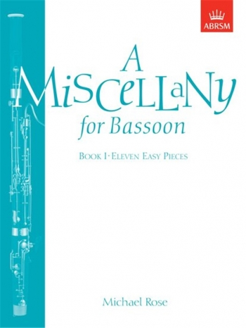 Miscellany For Bassoon: Book 1: Bassoon & Piano  (Rose) (ABRSM)