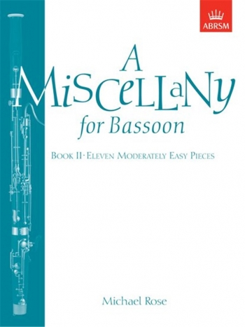 Miscellany For Bassoon: Book 2: Bassoon & Piano (Rose) (ABRSM)
