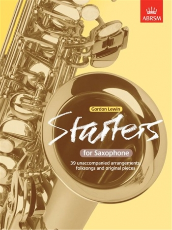 Starters For Saxophone: Saxophone Solo (ABRSM)