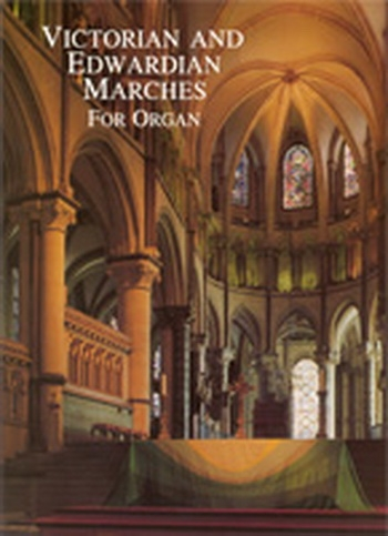 Victorian And Edwardian Marches: Organ