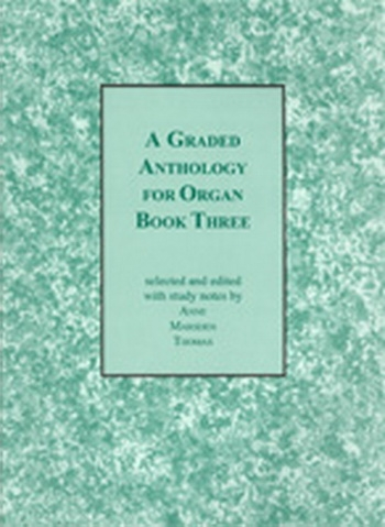 Graded Anthology For Organ: Book 3