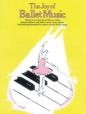 The Joy Of Ballet Music: Piano