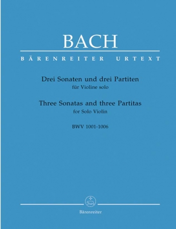 3 Sonatas And 3 Partitas: Bwv1001-1006: Violin Solo (Barenreiter)