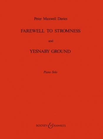 Farewell To Stromness & Yesnaby Ground: Piano (B&H Ed)
