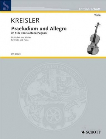 Praeludium And Allegro In The Style Of Gaetano Pugnani: Violin & Piano (Schott)