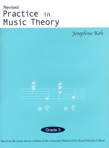 Practice In Music Theory: Grade 3 Revised