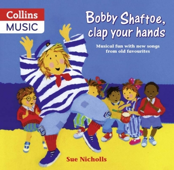 Bobby Shaftoe Clap Your Hands: Vocal: Music Edition   (A & C Black)