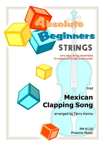 Absolute Beginners: Mexican Clapping Song: String Ensemble: Score and Parts (Kenny)