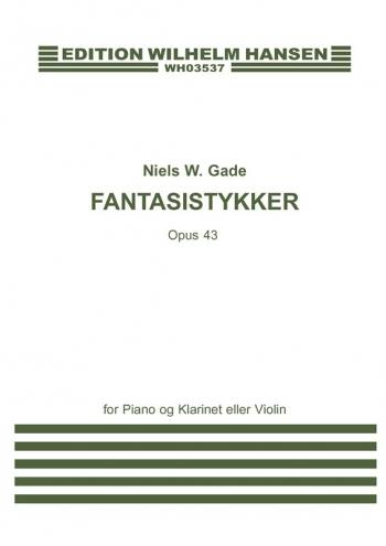 Fantasy Pieces: Op 43: Clarinet & Piano (Chester)