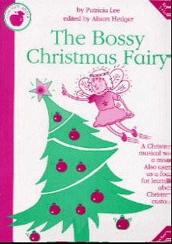 The Bossy Christmas Fairy: Teachers Book: Vocal: Cantata: Ks1-2