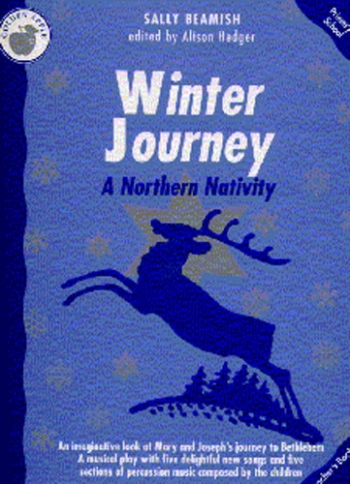 Winter Journey, A Northern Nativity: Teachers Book: Vocal Cantata ks1-2