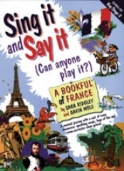 Sing It And Say It France: Vocal: Ks2