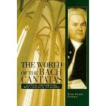 World Of The Bach Cantatas The: Text Book