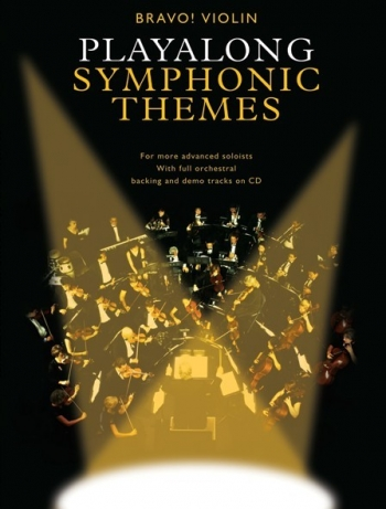 Playalong Symphonic Themes: Bravo!: Violin: Book & Cd