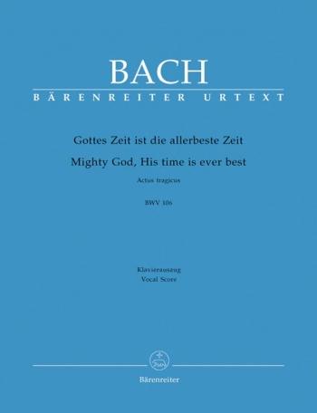 Gottes Zeit Ist Die Allerbeste Zeit: Bwv106: Vocal Score  (Barenreiter)