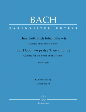 Herr Gott, Dich Loben Alle Wir (Lord God, We Praise): Bwv130: Vocal Score