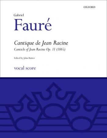 Cantique De Jean Racine Op11(1865): Vocal Score