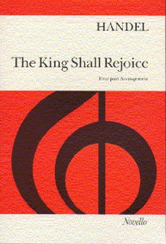 King Shall Rejoice The: Vocal Score
