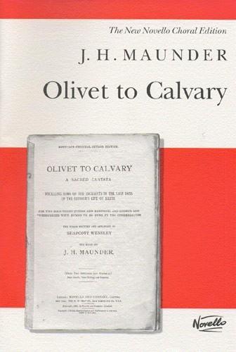 Olivet To Cavalry: Vocal Score