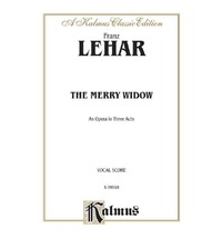 Merry Widow The: Opera In Three Acts: Vocal Selections(Weinberger)