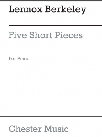 5 Short Pieces Op 4: Piano (Chester)
