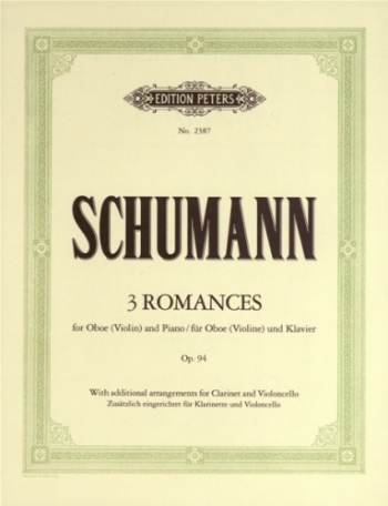 3 Romances Op94: Oboe (Violin Or Clarinet ) And Piano (Peters)
