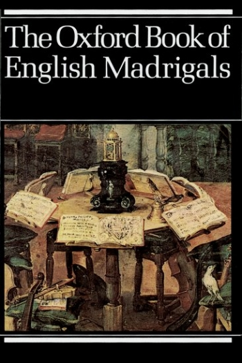Oxford Book Of English Madrigals Vocal SATB