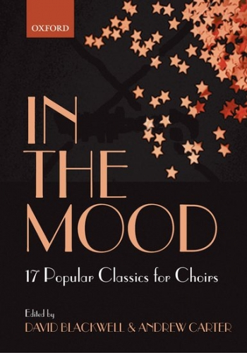 In The Mood: vocal: 17 popular Classics For Choirs: Satb (Blackwell and Carter)