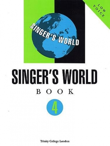 Trinity College London Singers World: Grade 4: Voice & Piano: Low Voice