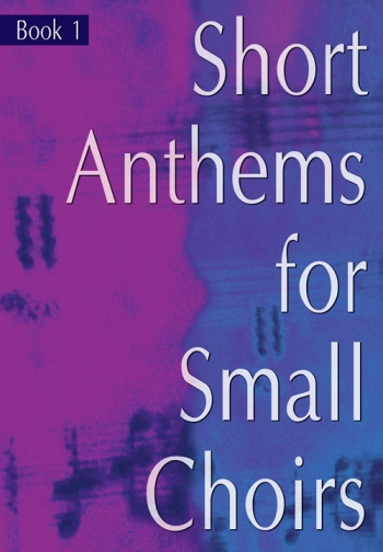 Short Anthems For Small Choirs: Vocal SATB (Mayhew)