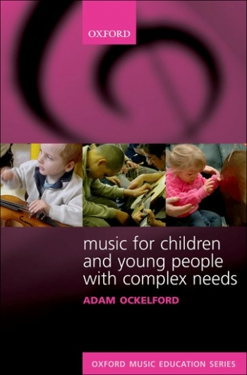 Music For Children And Young People With Complex Needs: Text (Ockleford)