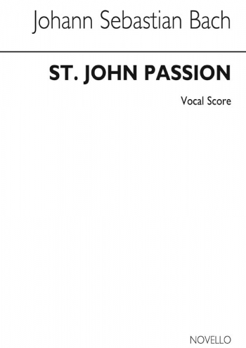 St John Passion: The Passion Of Our Lord According To St John - Old Novello Edition (atkins)