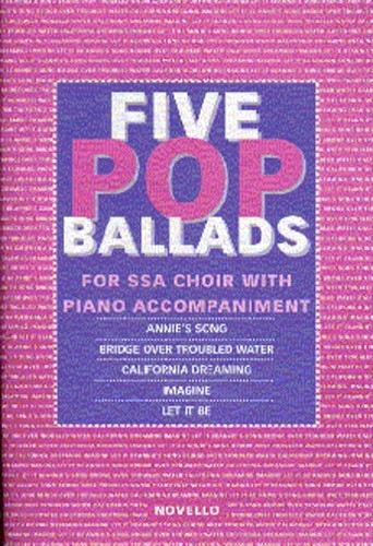 The Novello Youth Chorals: Five Pop Ballads (SSA)