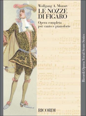 Le Nozze Di Figaro Marriage: Of Figaro: Opera Vocal Score (Ricordi)