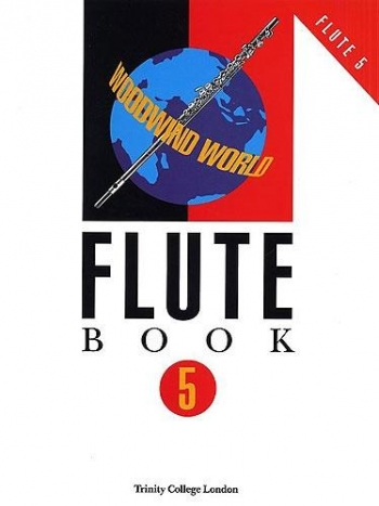 Trinity College Woodwind World: Book 5 Complete: Flute & Piano