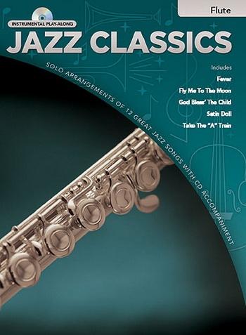 Instrumental Play-along: Jazz Classics: Flute: Book & CD