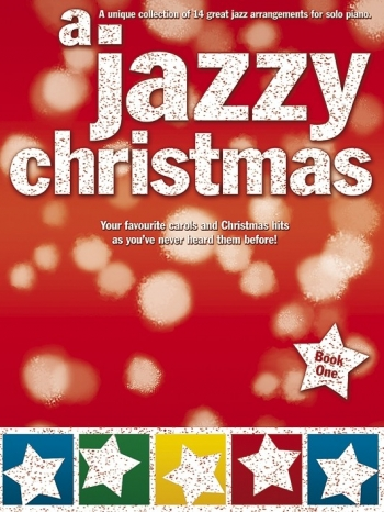 Jazzy Christmas: Piano: 14 Great Jazz Arrangments For Solo Piano