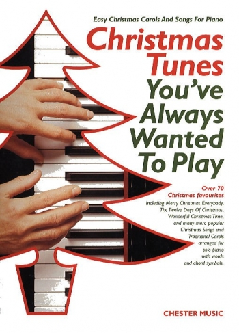 Christmas Tunes Youve Always Wanted To Play: Piano