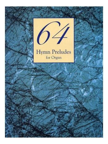 64 Hymn Preludes For Organ