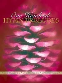 100 Hymn Preludes: Organ