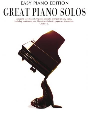 Great Piano Solos: Easy Piano Edition: 30 Pieces: Grades 1-3