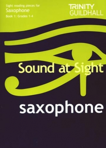 Trinity College London Sound At Sight Saxophone Book 1: Grade 1-4 Sight-Reading