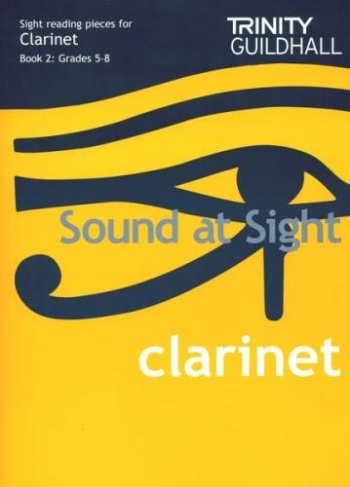 Sound At Sight Clarinet Book 2: Grade 5-8 Sight-Reading (Trinity College)