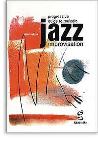 Progressive Guide To Melodic Jazz Improvisation: Book