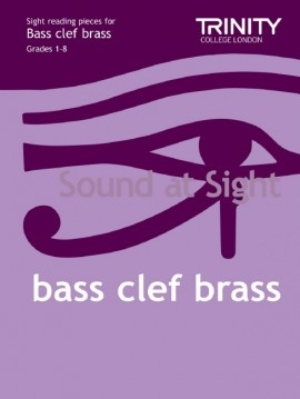 Trinity College London Sound At Sight Bass Clef Brass Book 1: Grade 1-8 Sight-Reading
