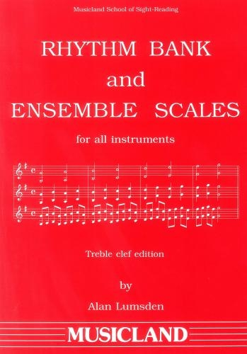 Rhythm Bank And Ensemble Scales: Treble Clef Edtion