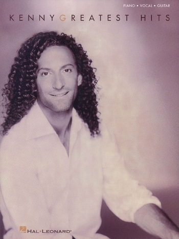 Kenny G: Greatest Hits: Piano Vocal Guitar
